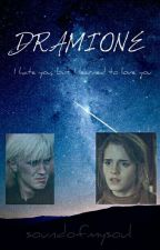 DRAMIONE - I hate you, but I learned to love you by soundofmysoul