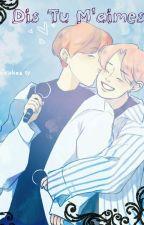 Dis Tu M'aimes? by misaki-len