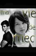 Ma vie de mec by Dreamy19-67
