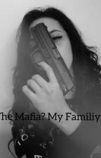 The mafia? My family!? by Call_me_Isi