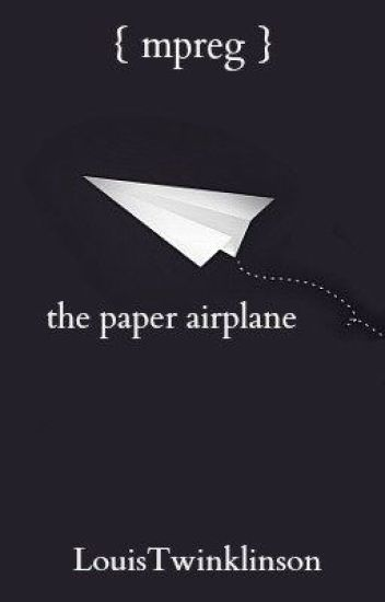 The Paper Airplane {Larry Mpreg} BEING EDITED