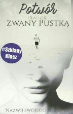 Potwór zwany Pustką ✔ by Ulashek