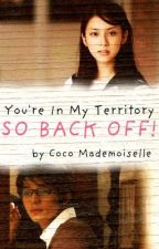 You're In My Territory, So Back Off! by CocoMademoiselle