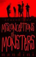 The Misconceptions of Monsters by psykicked