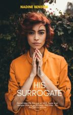 His Surrogate ✔ by DearWhyte