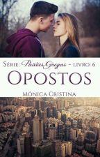 Paixões Gregas - Opostos (Em Degustação) by MnicaCristina140
