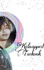 Kidnapped † Vkook by misaeatsdemons