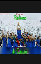 E Ora Parliamo Di Calcio by _serena_04_