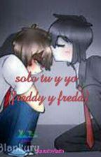 Solo Tu Y Yo    (Fredd & Freddy) by kanatoylaito