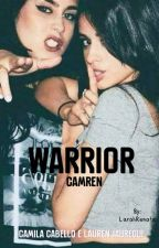 Warrior (Camren)  by LarahRenata