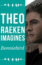 Theo Raeken Imagines by bonniebird