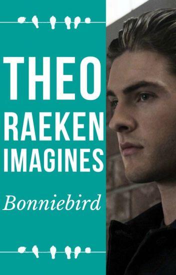 Theo Raeken Imagines