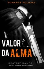 Valor da Alma by booksromances