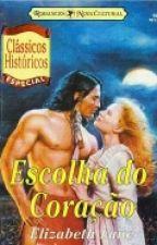Escolha do Coração  by GaselleStorn66