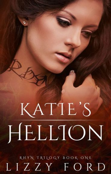 """Katie's Hellion"" (Book I, Rhyn Trilogy)"