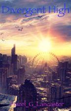 Divergent High by Hazel_G_Lancaster