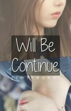Will Be Continue? by jimineonni