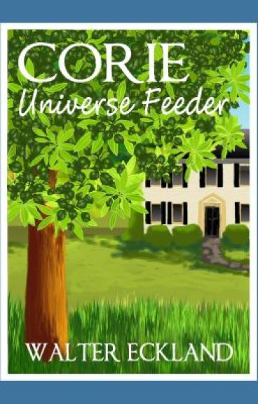 Corie Universe Feeder (Book One)