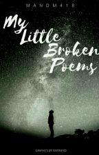 My Little Broken Poems by GraceInTheRain