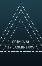 Criminal by JasmineRov