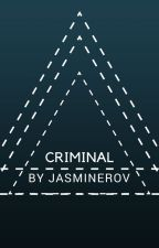 Criminal by JasmineRov