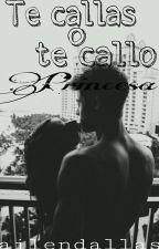 Te Callas O Te Callo by Ailendallas