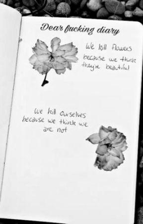 Dear fucking diary by BlackLikeMySoull