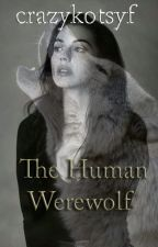 The Human Werewolf by crazykotsyf