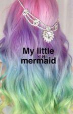 My Little Mermaid •LH• (#WATTYS2017) by Baedecisions_