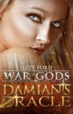 Damian's Oracle (Book I, War of Gods series) by LizzyFord