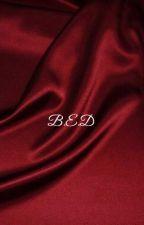 B.E.D {G.D} (ON HOLD) by CupcakKedolans