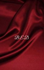 B.E.D •g.d• (on hold) by fentydolans