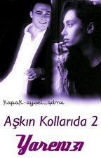 AŞK'IN KOLLARINDA 2  by poncikyazaar