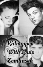 Kidnapped With Louis Tomlinson by EmilyBarstead