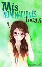 ✨Mis nominaciones Locas ✨ by Aletrinical
