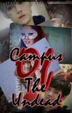 Campus Of The Undead (CONTINUATION IN TEEN ZOMBIES) by asurenessalthea