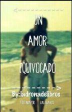 Un amor equivocado by LadronaDeLibros29