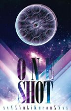 ☆ One Shot ☆ by xxXXYukiKuranXXxx