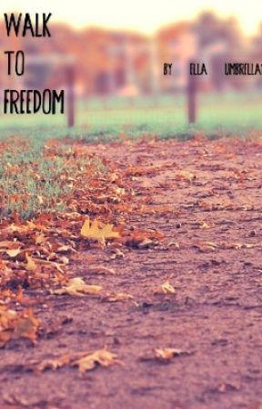 Walk to Freedom by ella_umbrella1