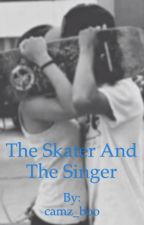 The skater and the singer (Camila/You) by camz_boo