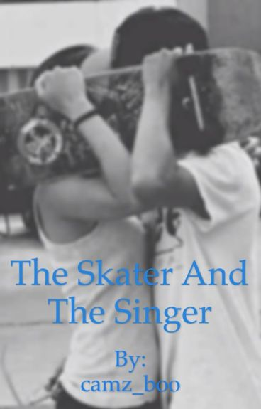 The skater and the singer (Camila/You)