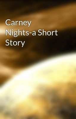 Carney Nights-a Short Story