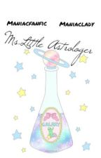 ~Miss little astrologer~ by maniacfanfic