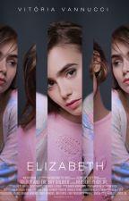 Elizabeth | 3ª Temporada by WiinterQueen
