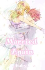 [Short Fic - Nalu] Marry Again by RubyPisces