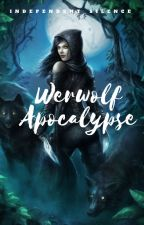 Werewolf Apocalypse (Completed) by independent_silence
