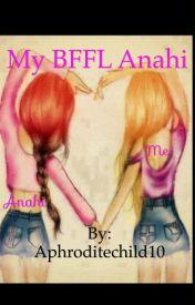 My BFFL Anahi by Aphroditechild10