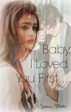 Baby, I Loved You First (Harry Styles) by syrinoux5sos
