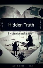 Hidden Truth by Ashtonirwinsluvs