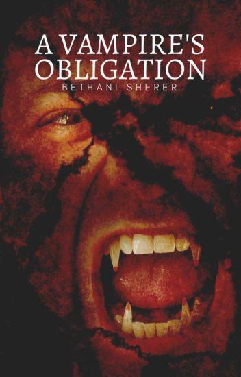 A Vampire's Obligation #Wattys2017